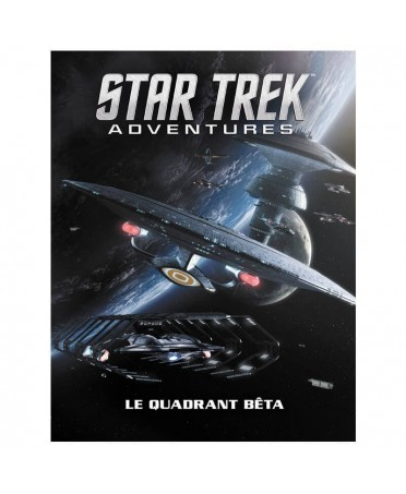 Star Trek Adventures : Le Quadrant Beta (VF) | Jeu de Rôle | Boutique Starplayer