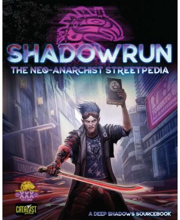 Shadowrun 5 : The Neo-Anarchist Streetpedia (VO) | Boutique Starplayer | Jeu de Rôle