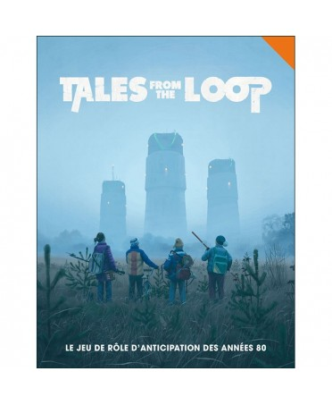 Tales From The Loop : Livre de Base (VF) | Boutique Starplayer