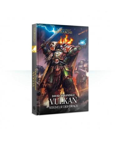 The Horus Heresy Primarchs : Vulkan, Seigneur des Dracs | Boutique Starplayer | Roman Warhammer 40 000