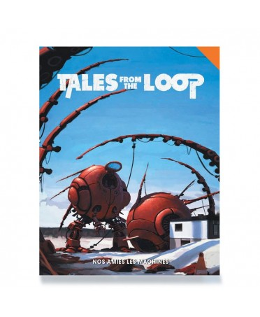 Tales From The Loop RPG : Nos Amies les Machines | Boutique Starplayer